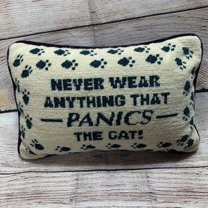 "Pillow ""Never Wear Anything That Panics The Cat!"""